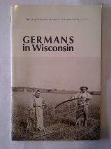 9780870201738: Germans in Wisconsin