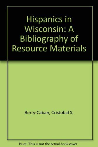 9780870202094: Hispanics in Wisconsin: A Bibliography of Resource Materials