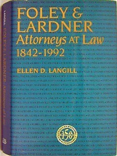 9780870202674: Foley & Lardner: Attorneys At Law, 1842-1992