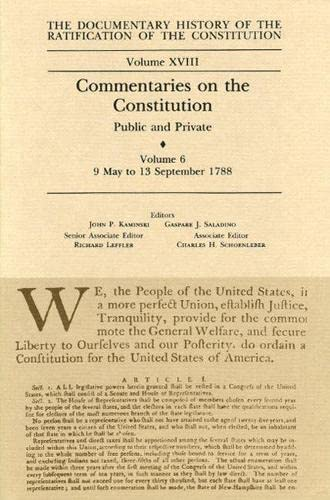 9780870202780: The Documentary History of the Ratification of the Constitution, Volume XVIII: Commentaries on the Constitution, Public and Private: Volume 6, 9 May to 13 September 1788