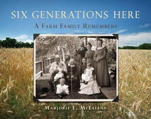 9780870202834: Six Generations Here: A Farm Family Remembers