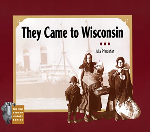 9780870203282: They Came to Wisconsin (New Badger History)