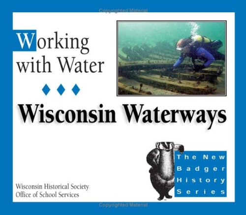 9780870203299: Working with Water: Wisconsin Waterways (New Badger History)