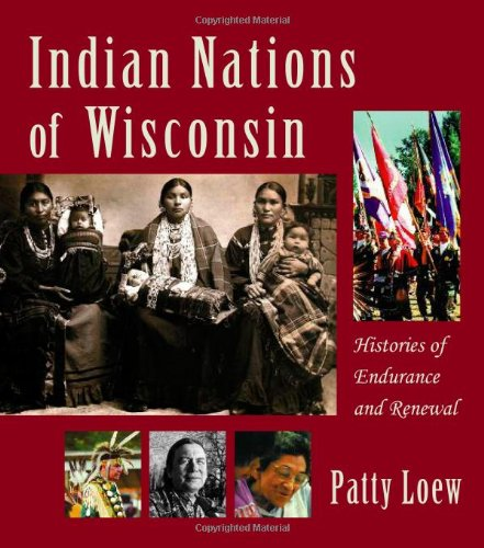 9780870203329: Indian Nations of Wisconsin: Histories of Endurance and Renewal