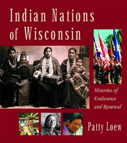9780870203350: Indian Nations of Wisconsin: Histories of Endurance and Renewal