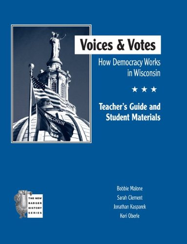 Voices and Votes: How Democracy Works in Wisconsin TG (New Badger History): Malone, Bobbie, Clement...