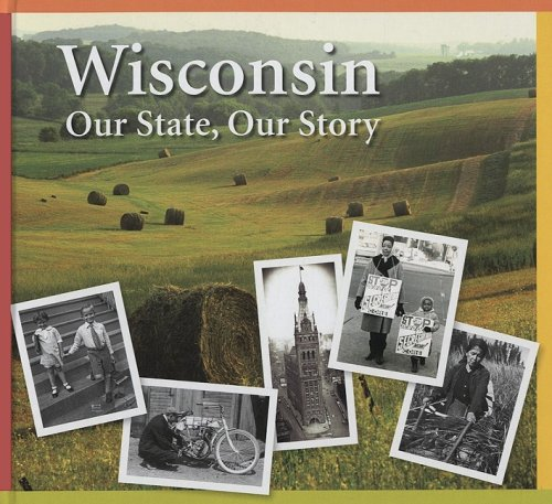 9780870203787: Wisconsin: Our State, Our Story