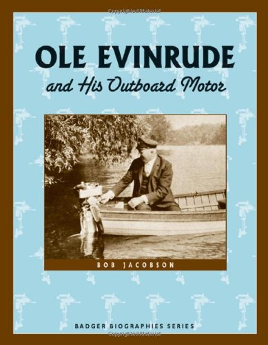 9780870204203: Ole Evinrude and His Outboard Motor (Badger Biographies Series)
