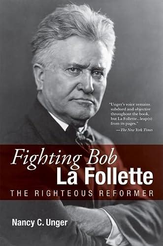 9780870204265: Fighting Bob La Follette: The Righteous Reformer