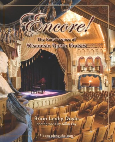 9780870204302: Encore!: The Renaissance of Wisconsin Opera Houses (Places Along the Way)