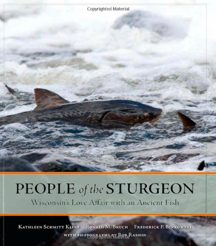 9780870204319: People of the Sturgeon: Wisconsin's Love Affair with an Ancient Fish