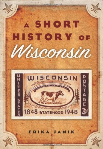 9780870204401: A Short History of Wisconsin