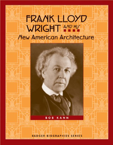 9780870204418: Frank Lloyd Wright and His New American Architecture (Badger Biographies Series)
