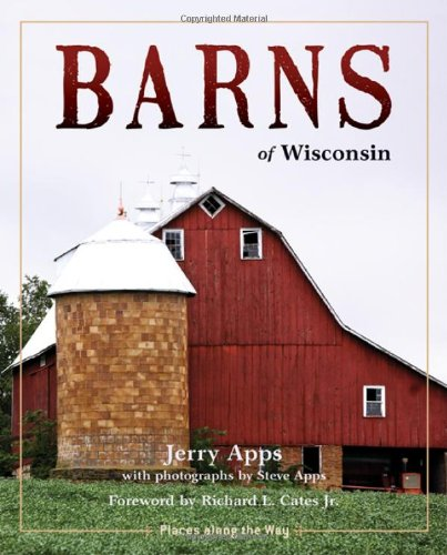 9780870204531: Barns of Wisconsin (Revised Edition) (Places Along the Way)