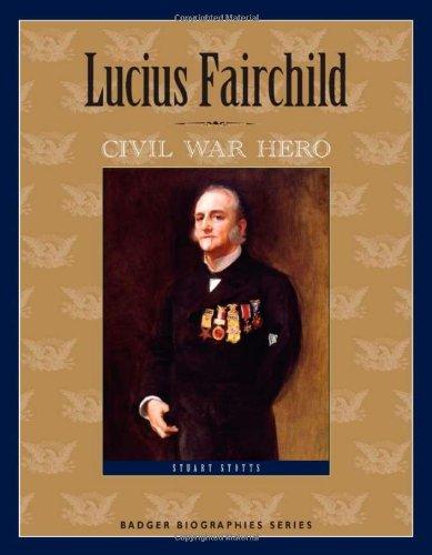 9780870204609: Lucius Fairchild: Civil War Hero (Badger Biographies Series)