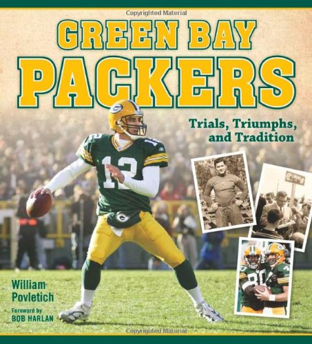 9780870204975: Green Bay Packers: Trials, Triumphs, and Tradition