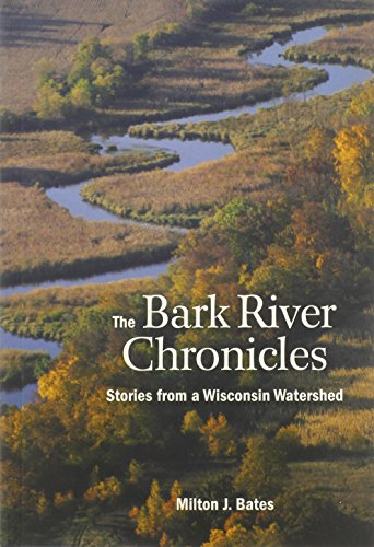 9780870205026: The Bark River Chronicles: Stories from a Wisconsin Watershed
