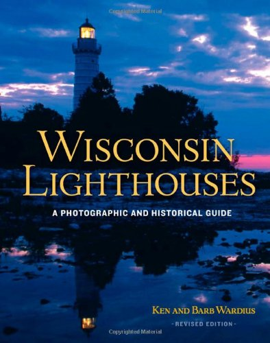 9780870206092: Wisconsin Lighthouses: A Photographic and Historical Guide, Revised Edition