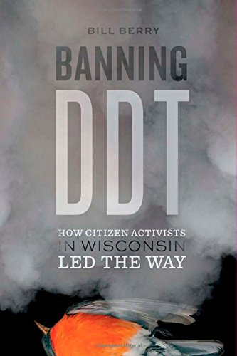 9780870206443: Banning DDT: How Citizen Activists in Wisconsin Led the Way