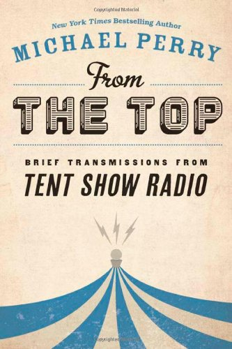 9780870206801: From the Top: Brief Transmissions from Tent Show Radio
