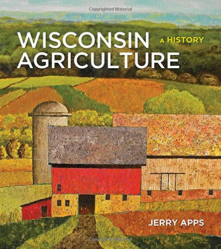 Wisconsin Agriculture: A History (Hardcover): Jerry Apps