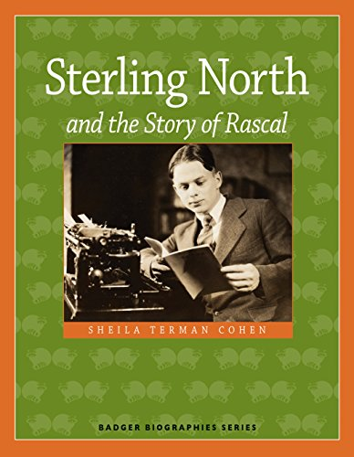 9780870207358: Sterling North and the Story of Rascal (Badger Biographies Series)