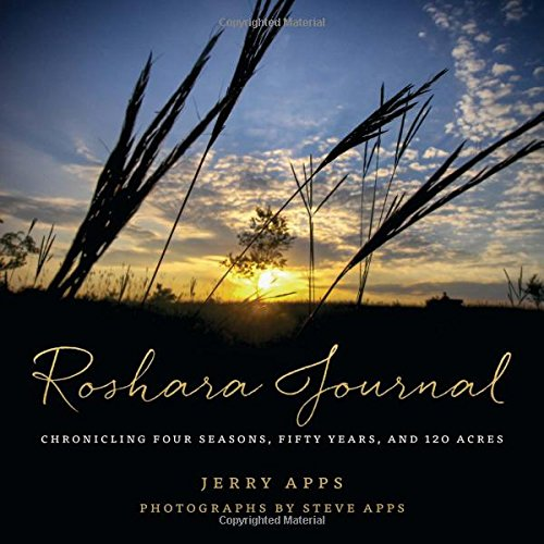 Roshara Journal: Chronicling Four Seasons, Fifty Years, and 120 Acres: Jerry Apps