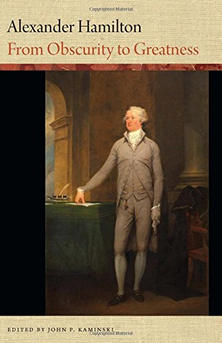 Alexander Hamilton: From Obscurity to Greatness (Word Portraits of America's Founders): John P...