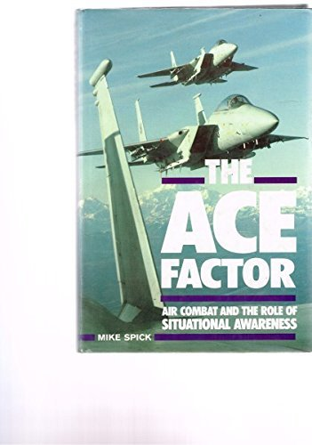 9780870210020: The Ace Factor: Air Combat and the Role of Situational Awareness