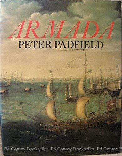 ARMADA: A Celebration of the Four Hundredth Anniversary of the Defeat of the Spanish Armada, 1588...