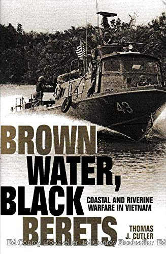 Brown Water, Black Berets; Coastal and Riverine Warfare in Vietnam