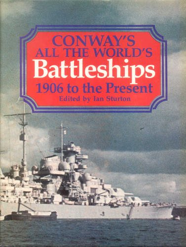 9780870210174: Conway's All the World's Battleships: 1906 to the Present