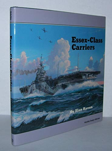 Essex-Class Carriers (Warship Design Histories): Raven, Alan