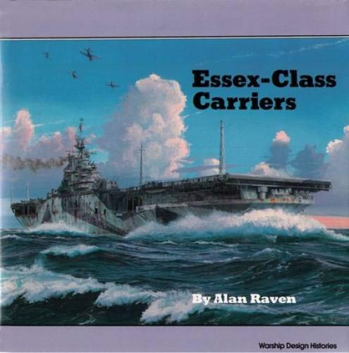 9780870210211: Essex-Class Carriers (Warship Design Histories)