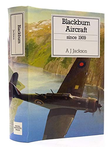 Blackburn Aircraft Since, 1909 (Putnam Aeronautical Books): A. J. Jackson