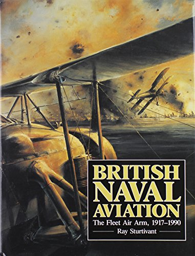9780870210266: British Naval Aviation: The Fleet Air Arm, 1917-1990