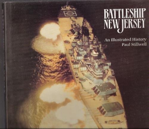 BATTLESHIP NEW JERSEY An Illustrated History: Stillwell, Paul