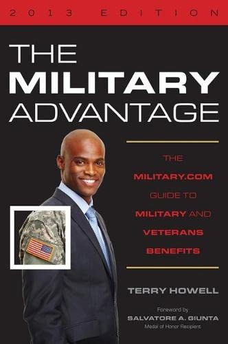 9780870210334: The Military Advantage, 2013 Edition: The Military.com Guide to Military and Veterans Benefits (Military Advantage: The Military.com Guide to Military and Veteran Benefits)
