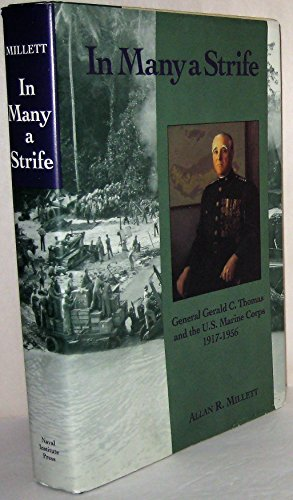 9780870210341: In Many a Strife: General Gerald C. Thomas and the U.S. Marine Corps 1917-1956