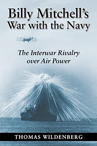 9780870210389: Billy Mitchell's War with the Navy: The Interwar Rivalry Over Air Power