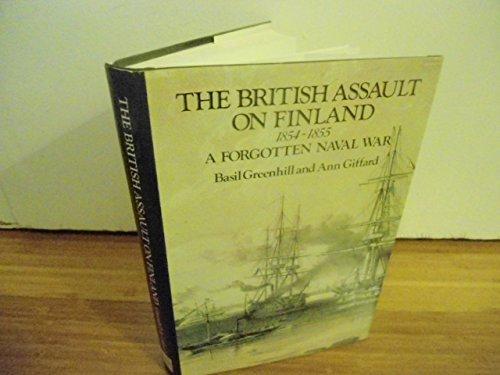 The British Assault on Finland, 1854-1855: A Forgotten Naval War: Basil Greenhill; Ann Giffard