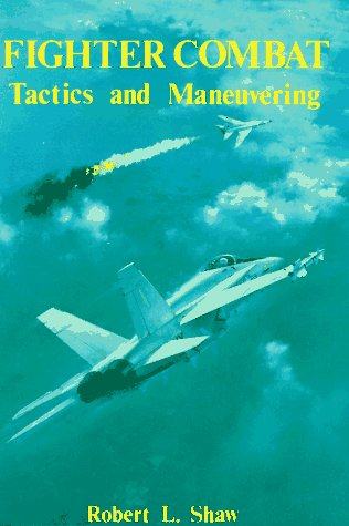 9780870210594: Fighter Combat: Tactics and Maneuvering