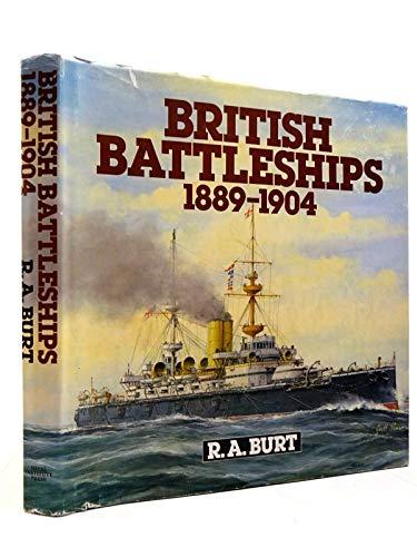 British Battleships, 1889-1904: Burt, Ray