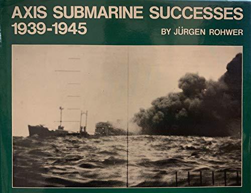 9780870210822: Axis Submarine Successes, 1939-1945