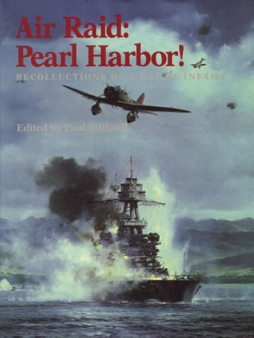 Air Raid, Pearl Harbor!: Recollections of a Day of Infamy