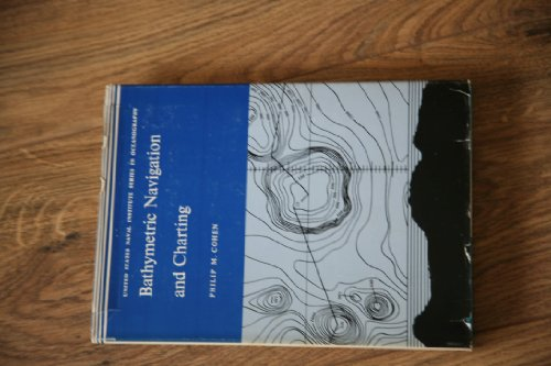BATHYMETRIC NAVIGATION AND CHARTING: Cohen, Philip