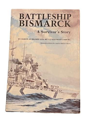 Battleship Bismarck: A Survivor's Story: Baron Burkard Von Mullenheim-Rechberg