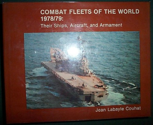 Combat Fleets of the World 1978/79: Their Ships, Aircraft, and Armament