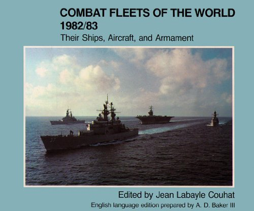 Combat Fleets of the World, 1982-1983: Their Ships, Aircraft and Armament