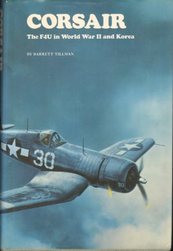 Corsair: The F4u in World War II and Korea: Barrett Tillman